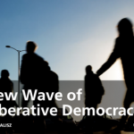 A New Wave of Deliberative Democracy