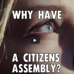 Why Have a Citizens' Assembly?